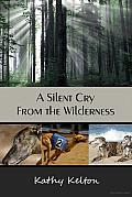 A Silent Cry from the Wilderness