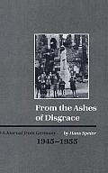 From the Ashes of Disgrace: A Journal from Germany, 1945-1955