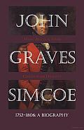 John Graves Simcoe 1752-1806: A Biography
