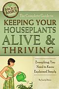 The Complete Guide to Keeping Your Houseplants Alive and Thriving: Everything You Need to Know Explained Simply Cover