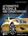 Today's Technician: Automotive Heating & Air Conditioning: Classroom Manual [With Workbook]