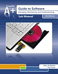 Lab Manual for Andrews' A+ Guide to Software, 6th