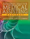 Workbook for French Fordneys Administrative Medical Assisting 7th Edition
