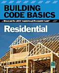 Building Code Basics, Residential: Based on the 2012 International Residential Code