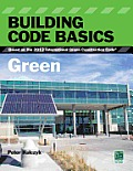 Building Code Basics: Green, Based on the International Green Construction Code (Go Green with Renewable Energy Resources)
