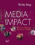 Media Impact : an Introduction To Mass Media (11TH 15 Edition)