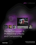 Media Composer 6: Professional Effects and Compositing [With CDROM]