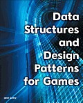 Data Structures and Design Patterns for Games