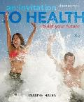 An Invitation to Health: Build Your Future [With Your Personal Wellness Guide and Health Almanac]