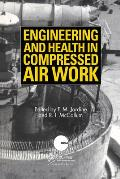 Engineering and Health in Compressed Air Work: Proceedings of the International Conference, Oxford, September 1992 Cover