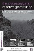 "The Decentralization of Forest Governance: ""Politics, Economics and the Fight for Control of Forests in Indonesian Borneo"""