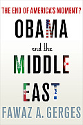 Obama and the Middle East: The End of America's Moment? Cover