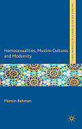Homosexualities, Muslim Cultures and Modernity (Palgrave Politics of Identity and Citizenship)