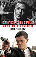 British Crime Film: Subverting the Social Order (Crime Files) Cover