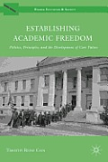 Establishing Academic Freedom: Politics, Principles, and the Development of Core Values