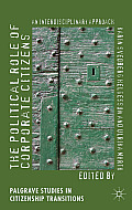 The Political Role of Corporate Citizens: An Interdisciplinary Approach