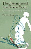 The Seduction of the Female Body: Women's Rights in Need of a New Body Politics