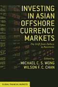Investing in Asian Offshore Currency Markets: The Shift from Dollars to Renminbi