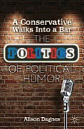 A Conservative Walks Into a Bar: The Politics of Political Humor