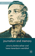 Journalism and Memory (Palgrave MacMillan Memory Studies)