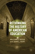 Rethinking the History of American Education Cover