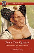 Fairy Tale Queens: Representations of Early Modern Queenship