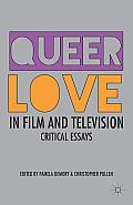 Queer Love In Film & Television Critical Essays