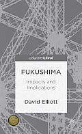 Fukushima: Impacts and Implications