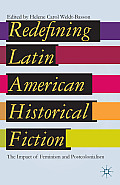 Redefining Latin American Historical Fiction: The Impact of Feminism and Postcolonialism