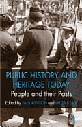 Public History and Heritage Today: People and Their Pasts