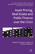 Asset Pricing, Real Estate and Public Finance Over the Crisis