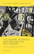 The History of British Women's Writing, 1970-Present: Volume Ten (History of British Women's Writing)