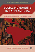 Social Movements in Latin America: Neoliberalism and Popular Resistance