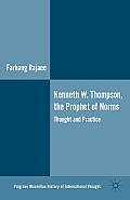 Kenneth W. Thompson, the Prophet of Norms: Thought and Practice
