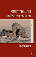 Passivity Generation: Human Rights and Everyday Morality