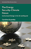 The Energy Security-Climate Nexus: Institutional Change in the UK and Beyond