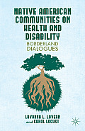 Native American Communities on Health and Disability: A Borderland Dialogue