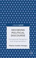 Decoding Political Discourse: Conceptual Metaphors and Argumentation