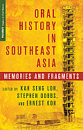 Oral History in Southeast Asia: Memories and Fragments