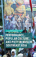 Performance, Popular Culture, and Piety in Muslim Southeast Asia (13 Edition)