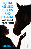 Equine-Assisted Therapy and Learning with At-Risk Young People: Horses as Healers