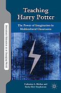 Teaching Harry Potter: The Power of Imagination in Multicultural Classrooms (Secondary Education in a Changing World)