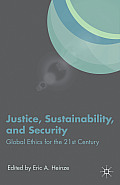 Justice, Sustainability, and Security: Global Ethics for the 21st Century