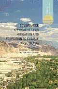 Governance Approaches to Mitigation of and Adaptation to Climate Change in Asia