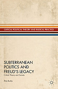 Subterranean Politics and Freud's Legacy: Critical Theory and Society