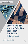 Greece, the EEC and the Cold War 1974-1979: The Second Enlargement
