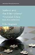 Iceland and the International Financial Crisis: Boom, Bust and Recovery