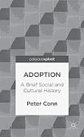 Adoption: A Brief Social and Cultural History