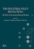 The Industrial Policy Revolution I: The Role of Government Beyond Ideology
