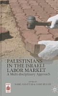 Palestinians in the Israeli Labor Market: A Multi-Disciplinary Approach